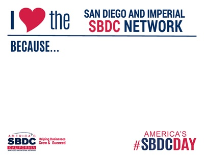 I love the San Diego and Imperial SBDC Network Because Template -SBDCDay.jpg