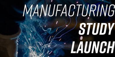 manufacturing study launch.jpeg