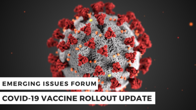 Emerging issues Forum - COVID-19 Vaccine Rollout.png