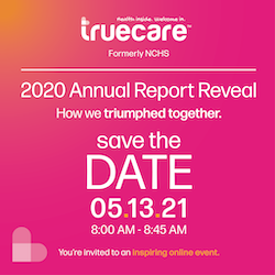 TrueCare-Save the Date-Annual Report-May 13 2021.png