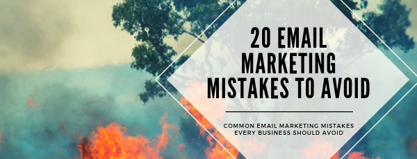 20 Email Marketing Mistakes to Avoid.png