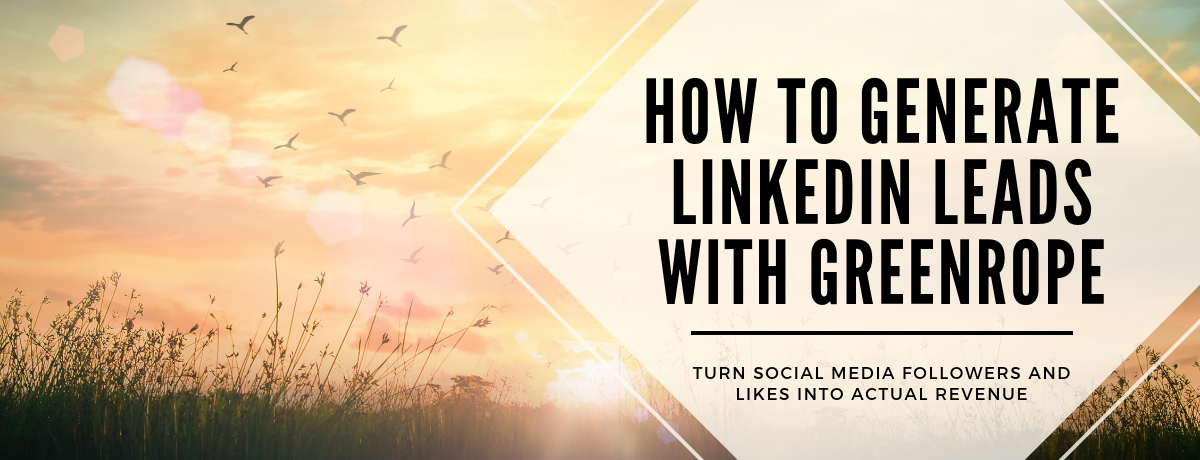 How to Generate LinkedIn Leads with GreenRope.png