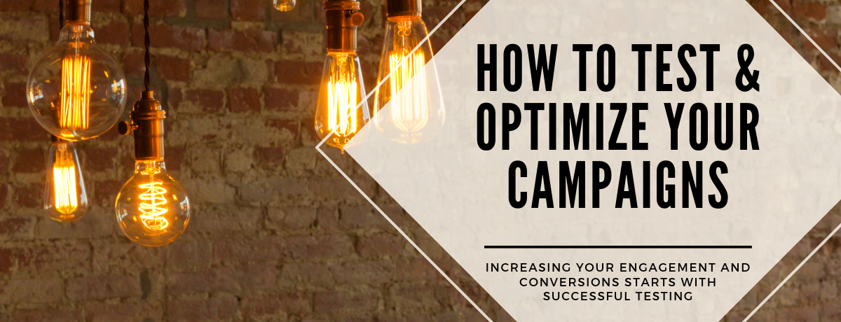 How to Test & Optimize Your Campaigns.png