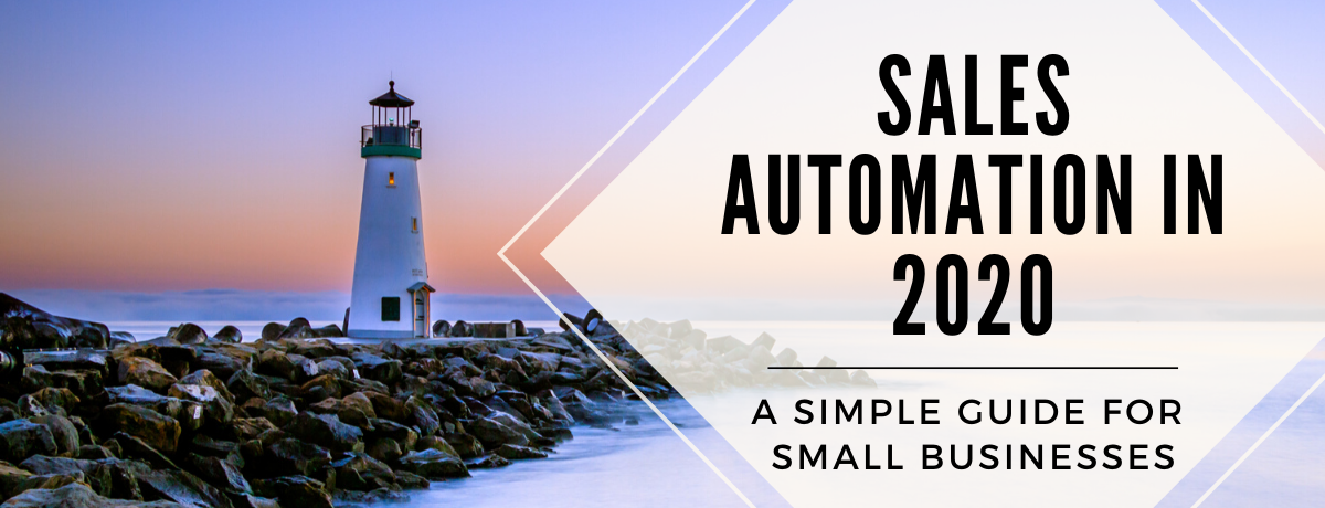 Sales Automation in 2020 - A Simple Guide For Small Businesses.png
