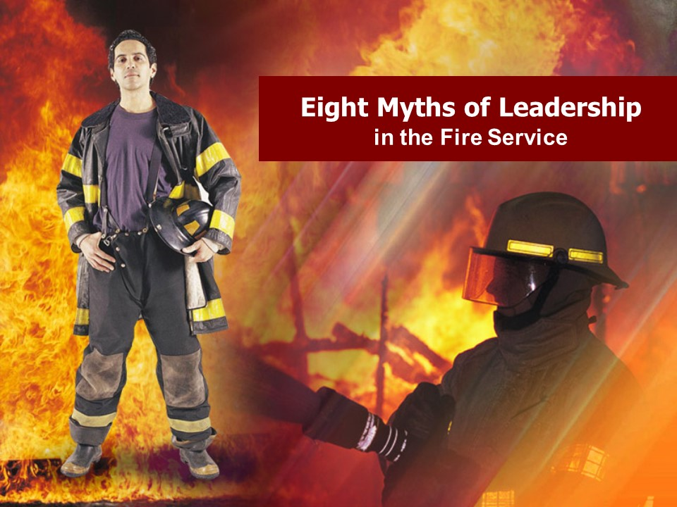 Eight Myths of Leadership in the Fire Service.jpg